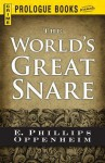 The World's Great Snare - E. Phillips Oppenheim