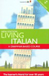 Living Italian: A Grammar Based course with cd (Living Language) - Maria Valgimigli, Derek Aust