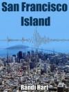 San Francisco Island - Randi Hart