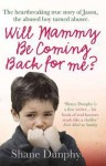 Will Mammy Be Coming Back for Me? - Shane Dunphy