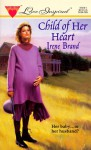 Child of Her Heart - Irene Brand
