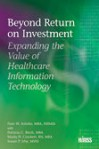 Beyond Return on Investment: Expanding the Value of Healthcare Information Technology - Healthcare Information and Management Systems Society