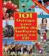 101 Things You Gotta Do Before You're 12! - Joanne O'Sullivan