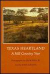 Texas Heartland: A Hill Country Year - Jim Bones, John Graves