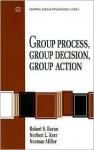 Group Process, Group Decision, Group Action - Robert A. Baron, Norbert L. Kerr, Norman Miller