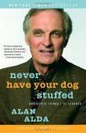 Never Have Your Dog Stuffed: And Other Things I've Learned (Audio) - Alan Alda, Marc Cashman
