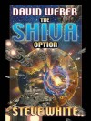 The Shiva Option (Starfire) - Steve White, David Weber