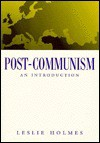 Post-communism: an introduction - Leslie Holmes