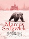 Blood Red, Snow White - Marcus Sedgwick