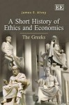 A Short History of Economics and Ethics: The Greeks - Jim Alvey