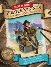 Learn to Draw Pirates, Vikings & Ancient Civilizations: Step-by-step instructions for drawing ancient characters, civilizations, creatures, and more! - Bob Berry