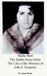 Mafia Moll: The Judith Exner Story, The Life of the Mistress of John F. Kennedy - Sam Sloan, Judith Exner