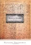 Native Guard: Poems - Natasha Trethewey