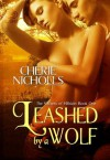 Leashed by a Wolf - Cherie Nicholls