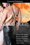 The Eclipse Of The Blood Moon - Doris O'Connor, Raven McAllan, Cherie Nicholls, Michaela Rhua, Arya Gey