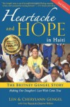 Heartache and Hope in Haiti: The Britney Gengel Story: Making Our Daughter's Last Wish Come True [Second Edition] - Len Gengel, CherylAnn Gengel, Gary Brozek, Christine Belleris