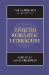 The Cambridge History of English Romantic Literature - James Chandler