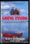 Going Inside: A Couple's Journey of Renewal into the North - Alan S. Kesselheim