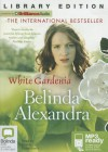 White Gardenia - Belinda Alexandra, Deidre Rubenstein