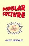 POPULAR CULTURE - Albert Goldbarth