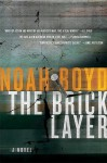 The Bricklayer - Noah Boyd, Michael McConnohie