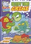 Sleepy Time Crime (DC Super-Pets) - Sarah Hines Stephens