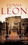 Through A Glass, Darkly (Commissario Brunetti, #15) - Donna Leon