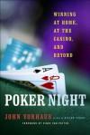 Poker Night: Winning at Home, at the Casino, and Beyond - John Vorhaus