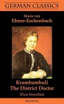 Krambambuli. The District Doctor (Two Novellas. German Classics) - Marie von Ebner-Eschenbach, John Preston Hoskins, Julia Franklin