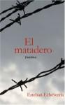 El matadero - Esteban Echeverría