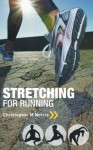 Stretching for Running: Chris Norris's Three-phase Programme - Christopher M. Norris