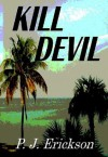 Kill Devil: A Chase Larsen Adventure - P.J. Erickson