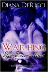 Watching Her Every Move - Diana DeRicci
