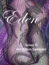 Eden Sampler: Issue 0 - Noel Meredith, Skye Montague, Launa Sorensen, Jennifer Dimarco