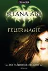 Der träumende Diamant 1: Feuermagie - Shana Abe