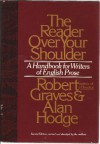The Reader Over Your Shoulder: A Handbook for Writers of English Prose - Robert Graves, Alan Hodge