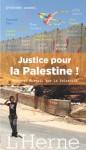 Justice pour la Palestine ! (French Edition) - Stéphane Hessel, Leïla Shahid, Roger Waters, Desmond Tutu, Noam Chomsky, Angela Davis, John Berger, Virginie Vanhaeverbeke, Frank Barat, Pierre Galand