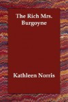 The Rich Mrs. Burgoyne - Kathleen Thompson Norris
