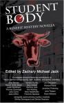 Student Body: A Benefit Mystery Novella - Zachary Michael Jack