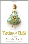 Mother and Child - Carole Maso