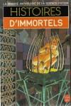 Histoires d'Immortels - Jacques Goimard