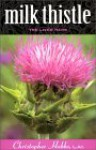 Milk Thistle: The Liver Herb - Christopher Hobbs