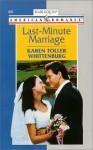 Last - Minute Marriage (Harlequin American Romance #822) - Karen Toller Whittenburg