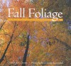 Fall Foliage: The Mystery, Science, and Folklore of Autumn Leaves - Charles W.G. Smith, Frank S Kaczmarek