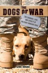 The dogs of war - Lisa Rogak