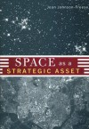 Space as a Strategic Asset - Joan Johnson-Freese