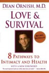 Love and Survival: The Scientific Basis for the Healing Power of Intimacy - Dean Ornish