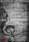Die Frau ohne Schatten: Die schönsten Opern der Welt (German Edition) - Richard Strauss, Hugo von Hofmannsthal
