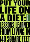 Put Your Life On a Diet: Lessons Learned from Living in 140 Square Feet - Gregory Johnson