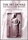 The Art Of War: War And Military Thought - Martin van Creveld